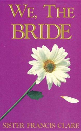 We, the Bride: Clare, Francis, Francis