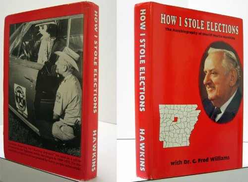 How I stole elections: The autobiography of: Hawkins, Marlin