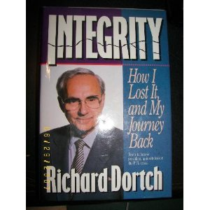 Integrity: How I Lost It, and My Journey Back: Dortch, Richard W.