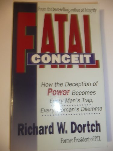 9780892212347: Fatal Conceit: How the Deception of Power Becomes Every Man's Trap, Every Woman's Dilemma