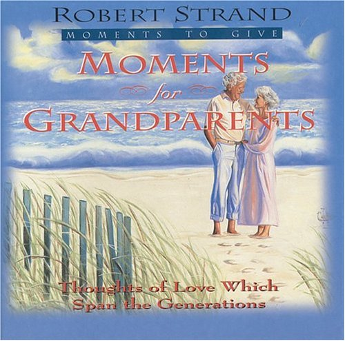 Moments for Grandparents (Moments to Give Series) (0892212810) by Robert Strand