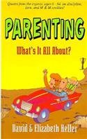 Parenting: What's It All about (0892212918) by Heller, David; Heller, Elizabeth