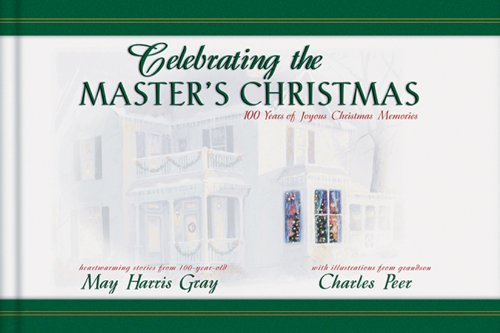 Celebrating the Master's Christmas: 100 Years of: Gray, May Harris