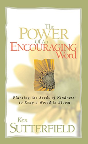 The Power of an Encouraging Word: Planting: Sutterfield, Ken