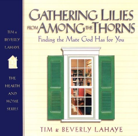 Gathering Lilies from Among the Thorns: Finding: Tim F. LaHaye,
