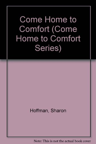 9780892214587: Come Home to Comfort (Come Home to Comfort Series)