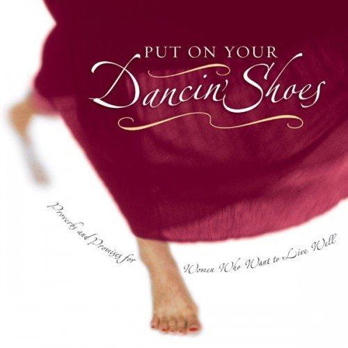 Put on Your Dancin' Shoes: Proverbs and: Liz Heaney