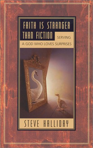 9780892214969: Faith is Stranger Than Fiction : Serving a God Who Loves Surprises