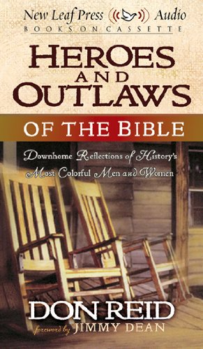 Heroes and Outlaws of the Bible: Don Reid