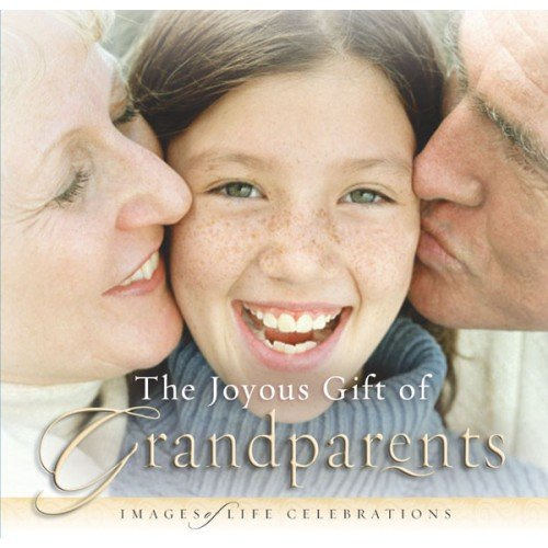 9780892215393: The Joyous Gift of Grandparents (Images of Life Celebrations)