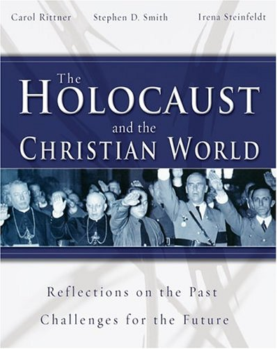 9780892215911: The Holocaust and the Christian World: Reflections on the Past, Challenges for the Future