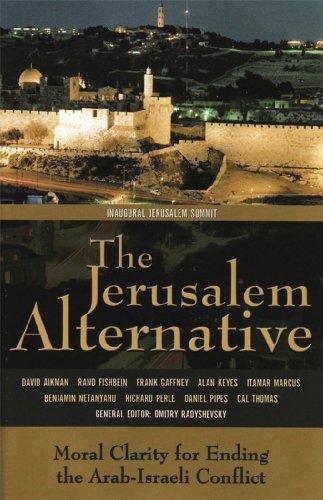 9780892215928: The Jerusalem Alternative: Moral Clarity for Ending the Arab-Israeli Conflict