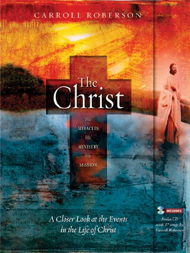 The Christ: A Man, a Mission, a Ministry