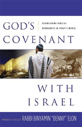 God's Covenant with Israel: Establishing Biblical Boundaries: Elon, Rabbi Binyamin