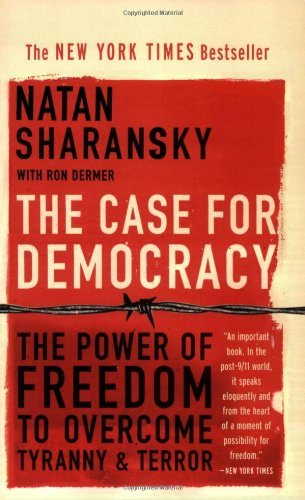 9780892216444: The Case for Democracy: The Power of Freedom to Overcome Tyranny and Terror
