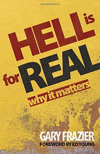 Hell Is for Real: Why Does It Matter?: Frazier, Gary