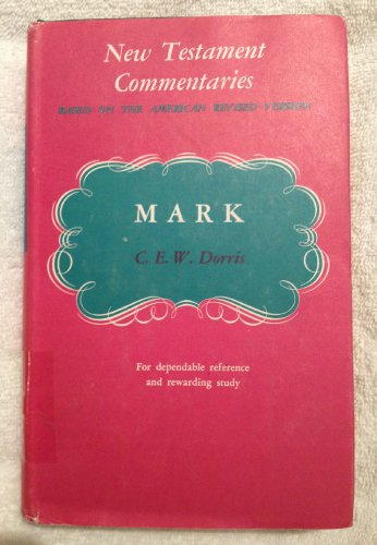 A commentary on the Gospel according to Mark (New Testament Commentary): Dorris, Charles Elias Webb