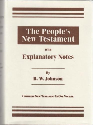 9780892251414: The Peoples New Testament with Explanatory Notes - One Volume Edition (2 volumes in 1) [Hardcover] B.W. Johnson