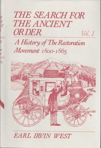 9780892251544: The Search for the Ancient Order: Vol. 1: A History of the Restoration Movement 1800-1865
