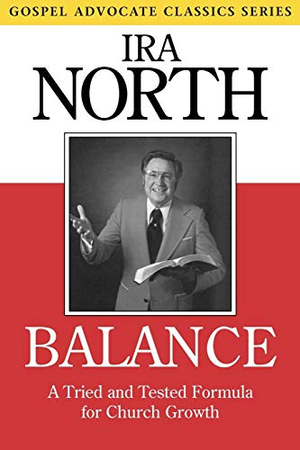 9780892252701: Balance: A Tried and Tested Formula for Church Growth (Gospel Advocate Classics)