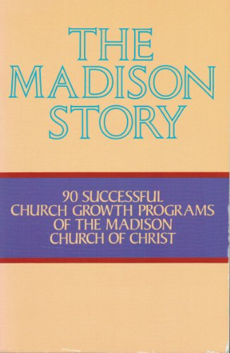 9780892252961: The Madison story: 90 successful church growth programs of the Madison Church of Christ
