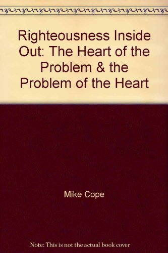 9780892253395: Righteousness Inside Out: The Heart of the Problem & the Problem of the Heart