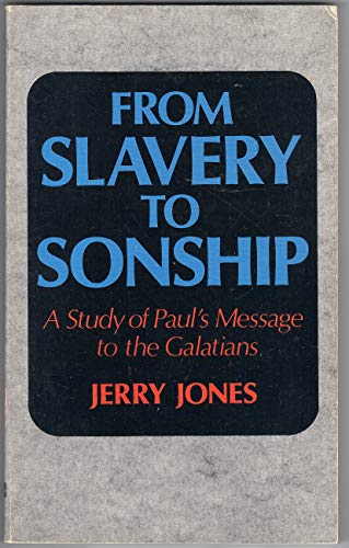 9780892253531: From Slavery to Sonship: A Study of Paul's Message to the Galatians