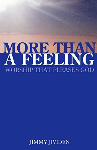 More Than a Feeling : Worship That: Jimmy Jividen