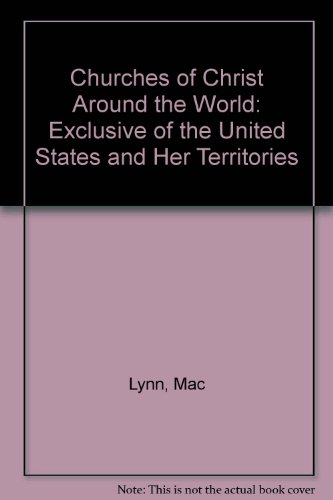 9780892254026: Churches of Christ Around the World: Exclusive of the United States and Her Territories