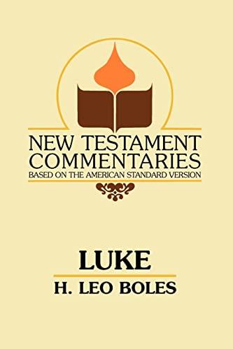 The Gospel According to Luke: H. Leo Boles