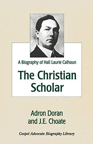9780892254743: The Christian Scholar: A Biography of Hall Laurie Calhoun