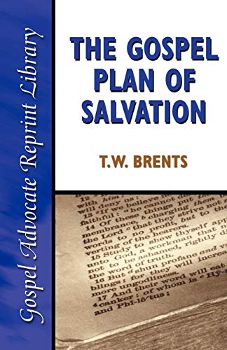 The Gospel Plan of Salvation (Paperback or: Brents, T. W.