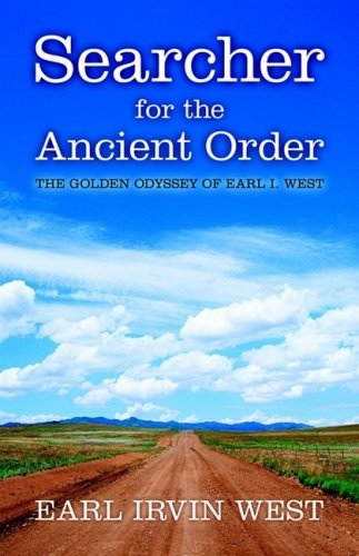 9780892255412: Searcher for the Ancient Order - The Golden Odyssey of Earl L. West