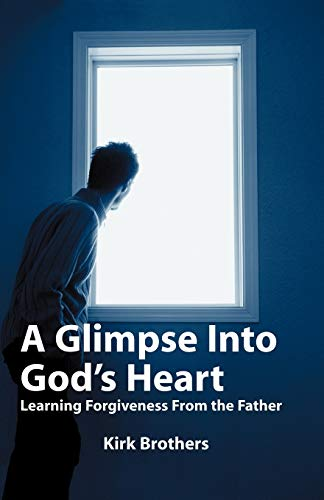 9780892255535: A Glimpse Into God's Heart: Learning Forgiveness From the Father