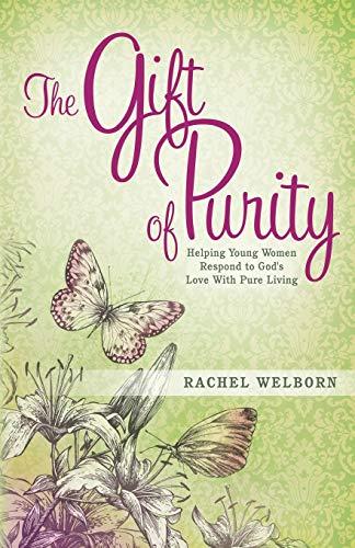 The Gift of Purity: Welborn, Rachel