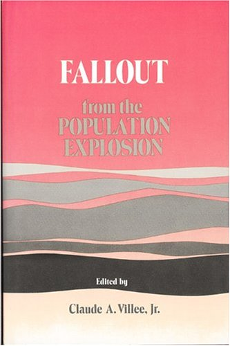 Fallout from the Population Explosion (Science and Values Series): Claude Alvin Villee (Editor)