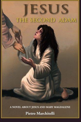 9780892261093: Jesus the Second Adam: A Novel about Jesus and Mary Magdalene