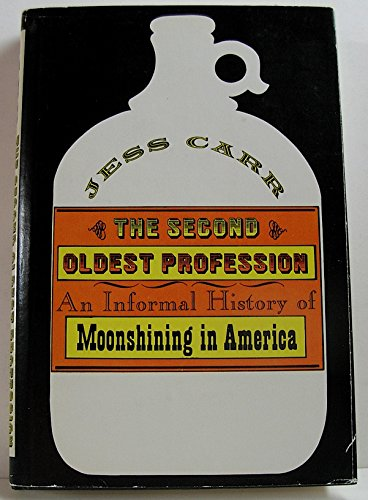 9780892270316: The Second Oldest Profession: An Informal History of Moonshining in America
