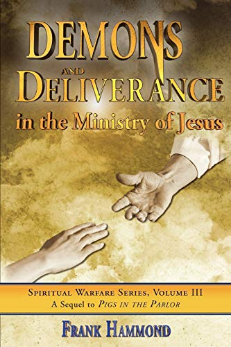 9780892280018: Demons and Deliverance: In The Ministry Of