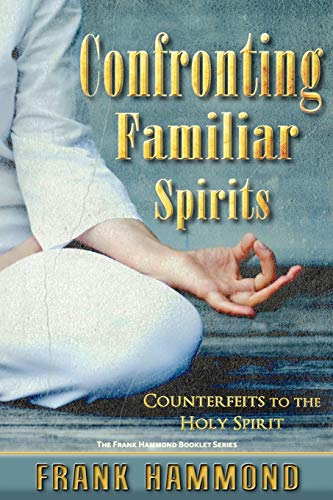 9780892280179: Confronting Familiar Spirits: Counterfeits to the Holy Spirit
