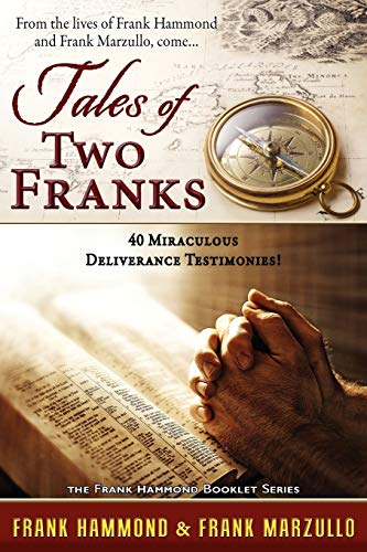 9780892280667: Tales of Two Franks - 40 Miraculous Deliverance Testimonies: Learn about the extraordinary from two extraordinary men!