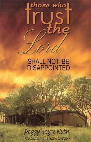 Those Who Trust the Lord Shall Not Be Disappointed (089228174X) by Peggy Joyce Ruth