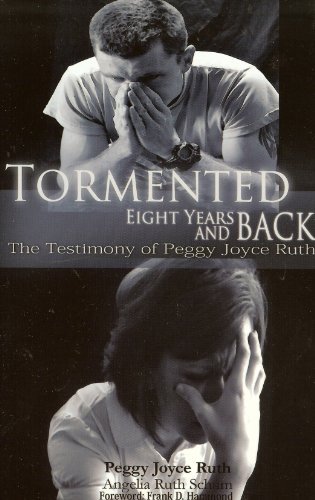 Tormented: 8 Years and Back (0892281774) by Peggy Joyce Ruth