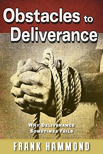 9780892282036: Obstacles to Deliverance: Why Deliverance Sometimes Fails (The Frank Hammond Booklet Series)