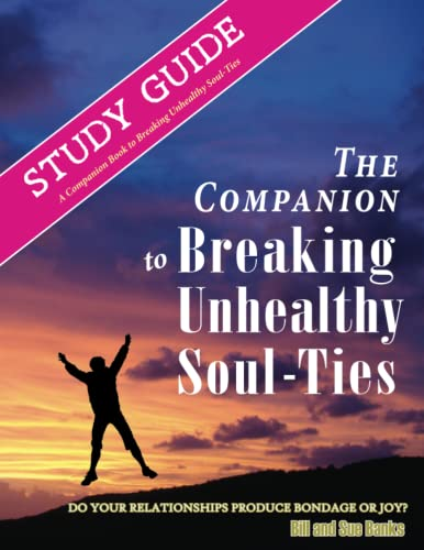 9780892282043: Study Guide: Breaking Unhealthy Soul Ties: A Companion Study to the Book Breaking Unhealthy Soul Ties