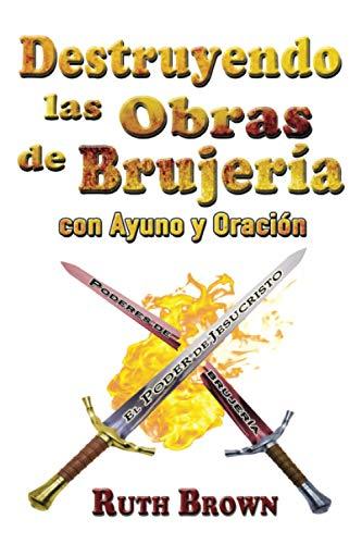 9780892282081: Destruyendo las Obras de la Brujería con Ayuno y Oración (Spanish Edition)