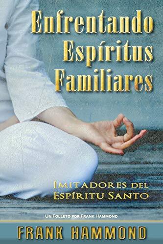 9780892282104: Enfrentando Espíritus Familiares: Imitadores del Espíritu Santo (Spanish Edition)