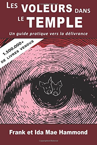 9780892282128: Les voleurs dans le temple (Pigs in the Parlor - French Edition): Un guide pratique vers la délivrance