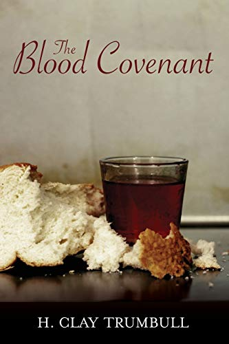 9780892283439: Blood Covenant: A Primitive Rite And Its Bearings On Scripture