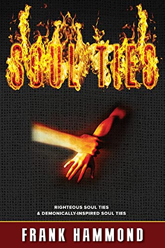 9780892284351: Soul Ties - Expanded: Righteous Soul Ties and Demonically-Inspired Soul Ties